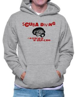 Scuba Diving Is An Extension Of My Creative Mind Hoodie