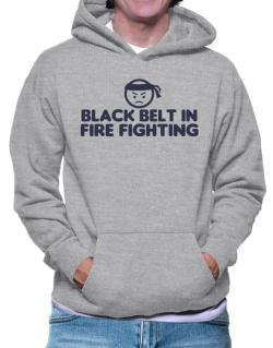 Black Belt In Fire Fighting Hoodie