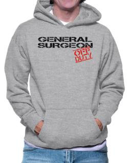 General Surgeon - Off Duty Hoodie