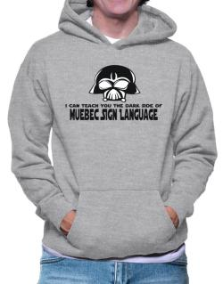 I Can Teach You The Dark Side Of Quebec Sign Language Hoodie