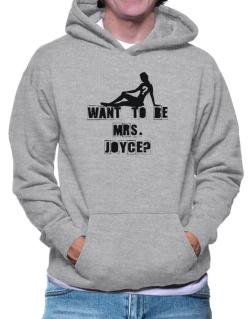 Want To Be Mrs. Joyce? Hoodie