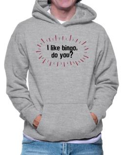 I Like Bingo, Do You? Hoodie