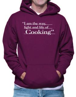 I Am The Way, Light And Life Od Cooking Hoodie