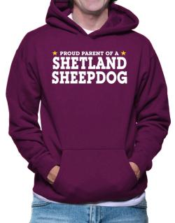 Proud Parent Of Shetland Sheepdog Hoodie