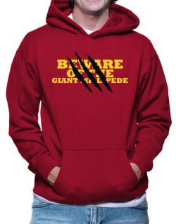Beware Of The Giant Millipede Hoodie