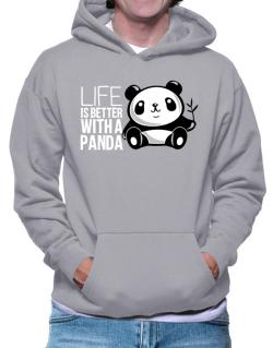 Life is better with a panda Hoodie