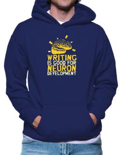 Writing Is Good For Neuron Development Hoodie