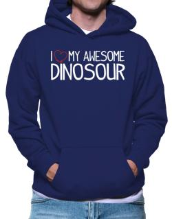 Polera Con Capucha de I love my awesome Dinosour