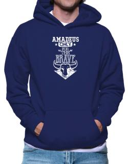 Amadeus Only for the Brave Hoodie