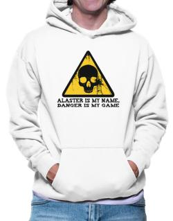 Alaster Is My Name, Danger Is My Game Hoodie