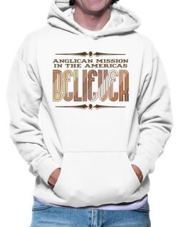 Anglican Mission In The Americas Believer Hoodie