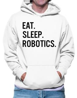 Eat sleep robotics Hoodie