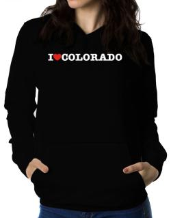 I Love Colorado Women Hoodie