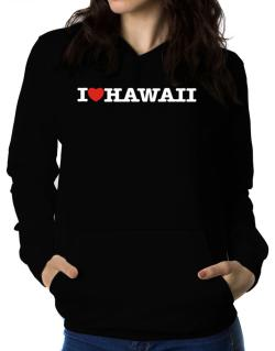 I Love Hawaii Women Hoodie
