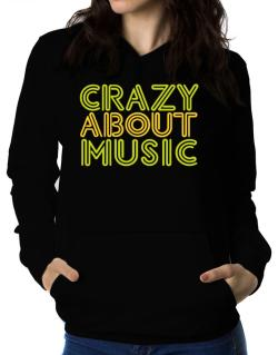 Crazy About Music Women Hoodie