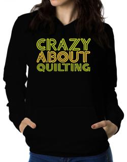 Crazy About Quilting Women Hoodie