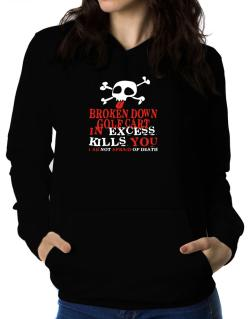 Broken Down Golf Cart  in Excess Kills You - I Am Not Afraid Of Death Women Hoodie