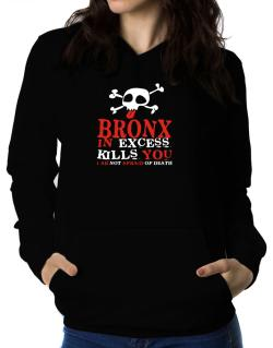 Bronx In Excess Kills You - I Am Not Afraid Of Death Women Hoodie