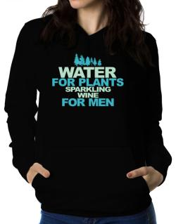 Water For Plants, Sparkling Wine For Men Women Hoodie