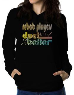 Rebab Players Duet Better Women Hoodie