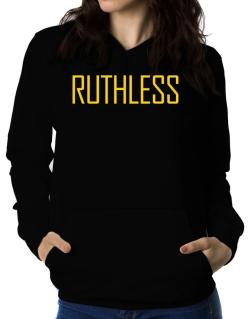 Ruthless - Simple Women Hoodie