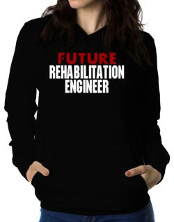 Future Rehabilitation Engineer Women Hoodie