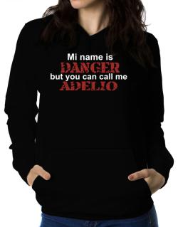 My Name Is Danger But You Can Call Me Adelio Women Hoodie