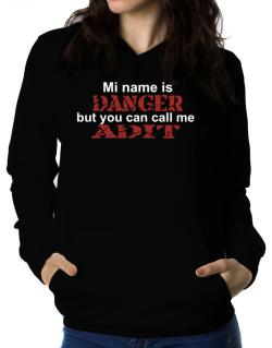 My Name Is Danger But You Can Call Me Adit Women Hoodie