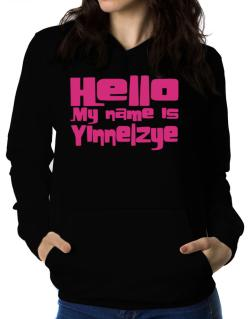 Hello My Name Is Yinnelzye Women Hoodie