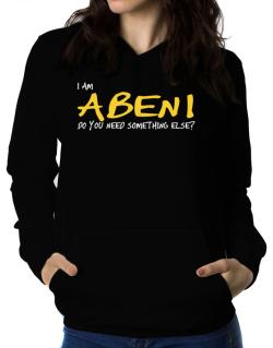 I Am Abeni Do You Need Something Else? Women Hoodie
