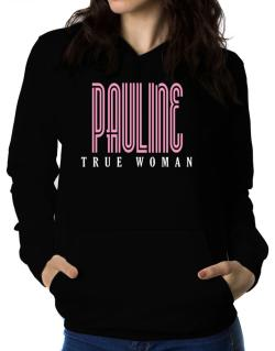 Pauline True Woman Women Hoodie