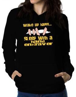 wake up happy .. sleep with a Hand Engraver Women Hoodie