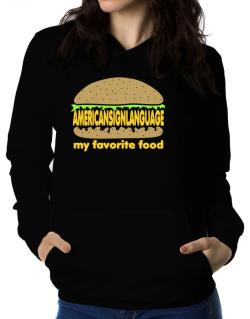 American Sign Language My Favorite Food Women Hoodie
