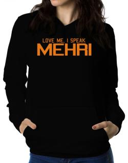 Love Me, I Speak Mehri Women Hoodie