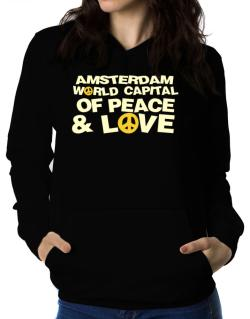 Amsterdam World Capital Of Peace And Love Women Hoodie