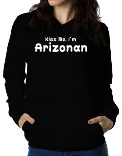 Kiss Me, I Am Arizonan Women Hoodie