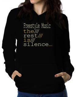 Freestyle Music The Rest Is Silence... Women Hoodie