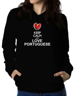 Keep calm and love Portuguese chalk style Women Hoodie