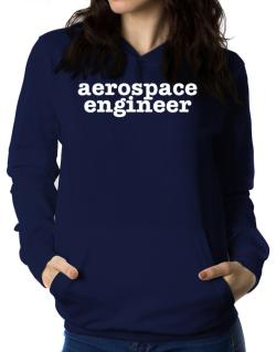 Aerospace Engineer Women Hoodie