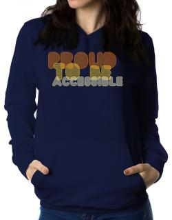Proud To Be Accessible Women Hoodie
