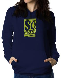 So Relaxed Women Hoodie
