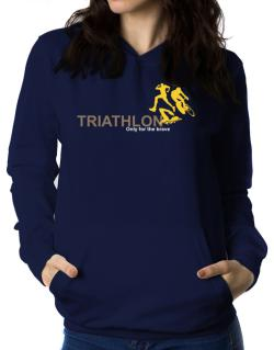 Triathlon - Only For The Brave Women Hoodie
