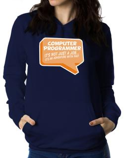 """ Computer Programmer ""  Adventure with pay Women Hoodie"