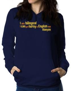 I Am Bilingual, I Can Get Horny In English And Abanyom Women Hoodie