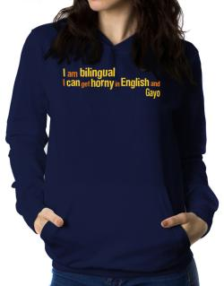 I Am Bilingual, I Can Get Horny In English And Gayo Women Hoodie