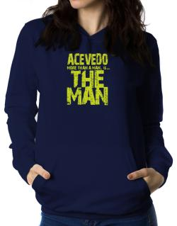 Acevedo More Than A Man - The Man Women Hoodie