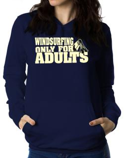 Windsurfing Only For Adults Women Hoodie