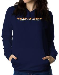 Wiccan Who Thinks Women Hoodie