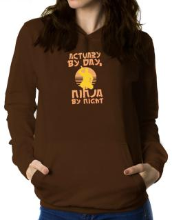 Actuary By Day, Ninja By Night Women Hoodie