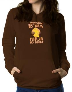 Dental Mechanic By Day, Ninja By Night Women Hoodie